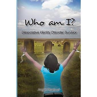 Who Am I Dissociative Identity Disorder Survivor by Ploetner & Angel