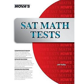 SAT Math Tests 10 Fulllength SAT Math Tests by Kolby & Jeff