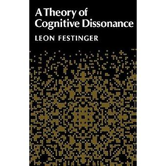 Theory of Cognitive Dissonance by Festinger Leon