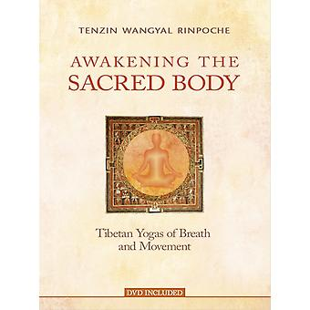 Awakening the Sacred Body by Tenzin Wangyal Rinpoche