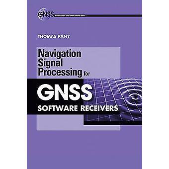 Navigation signal behandling för GNSS programvara mottagare av Thomas Pany