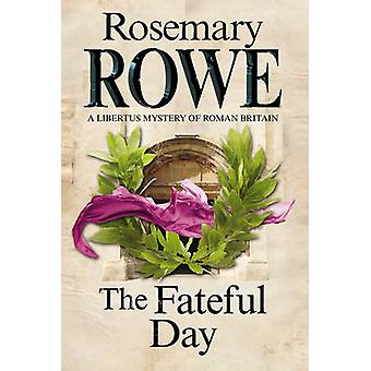 Fateful Day The A mystery set in Roman Britain by Rowe & Rosemary