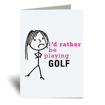 Ladies I'd Rather Be Playing Golf A6 Greeting Card