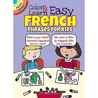 Color & Learn Easy French Phrases for Kids by Roz Fulcher - 978048680