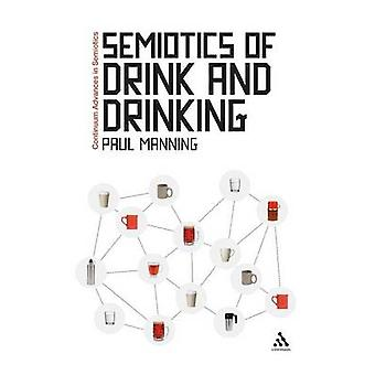Semiotics of Drink and Drinking by Manning & Paul