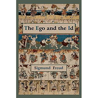 The Ego and the Id  First Edition Text by Freud & Sigmund