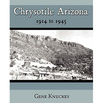 Chrysotile Arizona 1914 to 1945 by Knuckey & Gene