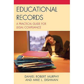 Educational Records A Practical Guide for Legal Compliance by Murphy & Daniel R.