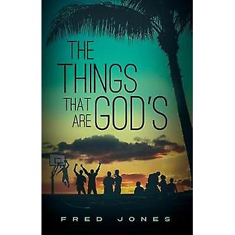 The Things That Are Gods by Jones & Fred