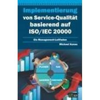 Implementierung Von ServiceQualitat Basierend Auf ISOIec 20000 by Kunas & Michael