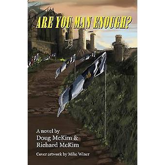 Are You Man Enough by McKim & Doug