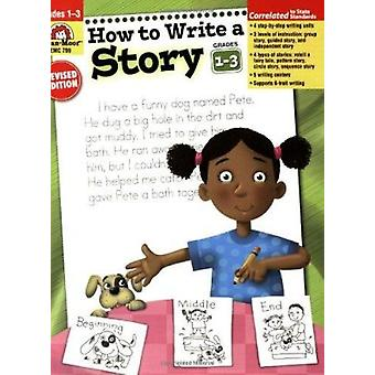 How to Write a Story - Grades 1-3 by Evan-Moor Educational Publishers
