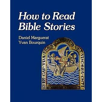 How to Read Bible Stories by Daniel MargueratYvan Bourquin