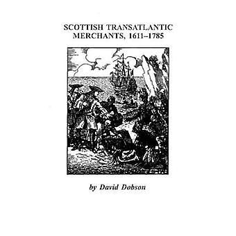 Scottish Transatlantic Merchants 16111785 by Dobson & Kit