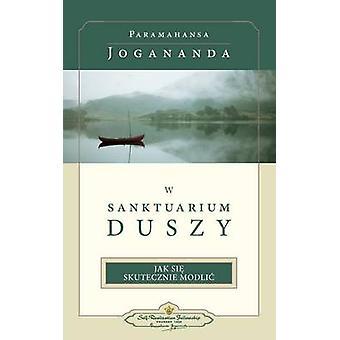 W Sanktuarium Duszy  In the Sanctuary of the SoulPolish by Yogananda & Paramahansa