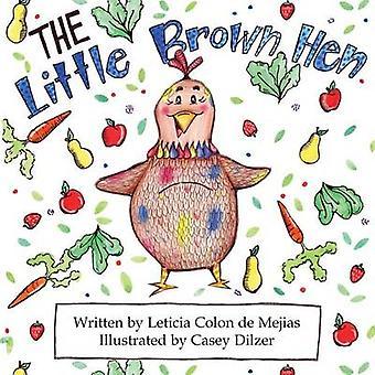 The Little Brown Hen by Colon de Mejias & Leticia