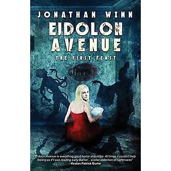 Eidolon Avenue The First Feast by Winn & Jonathan