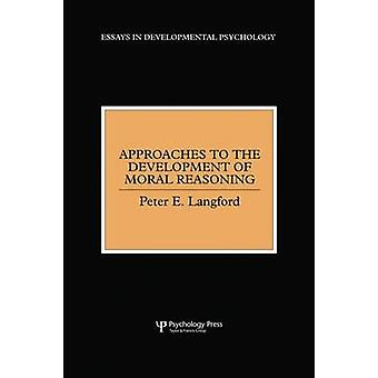 Approaches to the Development of Moral Reasoning by Langford & Peter E.