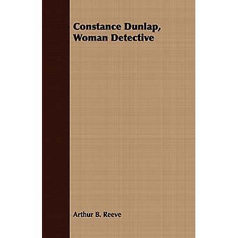 Constance Dunlap Woman Detective by Reeve & Arthur B.