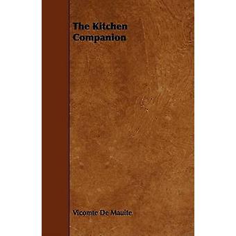 The Kitchen Companion by De Mauite & Vicomte
