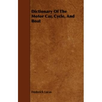 Dictionary of the Motor Car Cycle and Boat by Lucas & Frederick