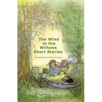 The Wind in the Willows Short Stories Casewrap Hardcover by Kenneth Grahame Society & Grahame Society