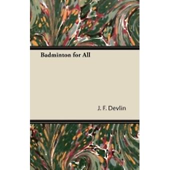 Badminton for All by Devlin & J. F.
