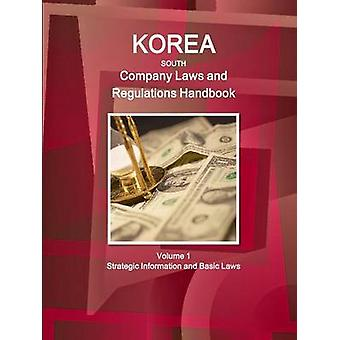 Korea South Company Laws and Regulations Handbook Volume 1 Strategic Information and Basic Laws by IBP & Inc.