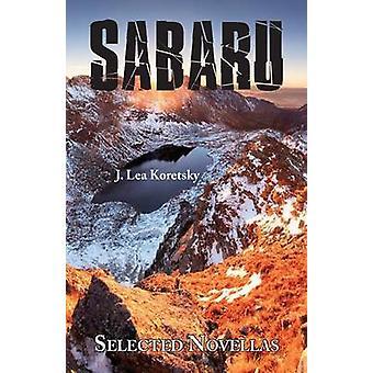Sabaru Selected Novellas by Koretsky & J. Lea