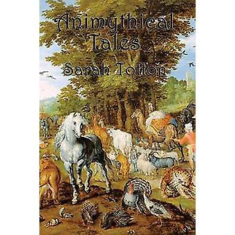 Animythical Tales by Totton & Sarah