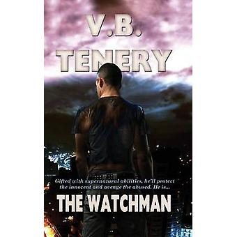 The Watchman by Tenery & V. B.