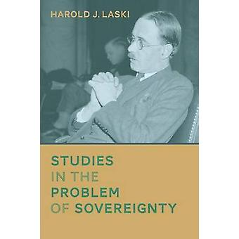 Studies in the Problem of Sovereignty by Laski & Harold J.