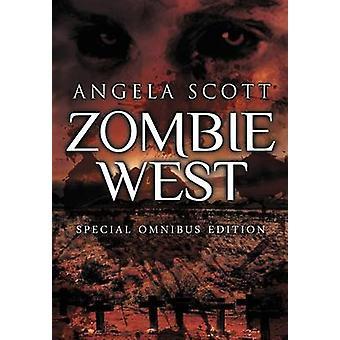 The Zombie West Trilogy by Scott & Angela