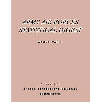 Army Air Forces Statistical Digest World War II by Army Air Forces