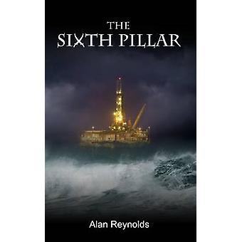 The Sixth Pillar by Reynolds & Alan
