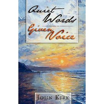 Quiet Words Given Voice by Kirk & John