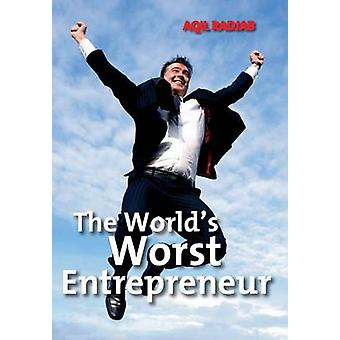 The Worlds Worst Entrepreneur by Radjab & Aqil