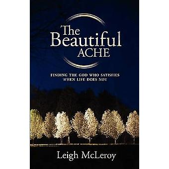 The Beautiful Ache by McLeroy & Leigh