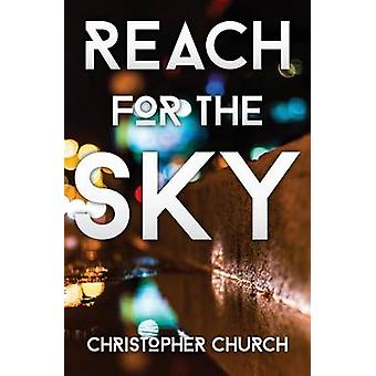 Reach for the Sky by Church & Christopher
