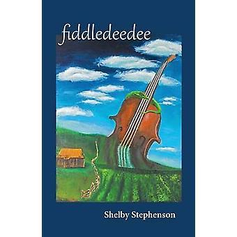 Fiddledeedee by Stephenson & Shelby