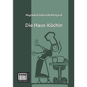 Die HausKochin by Rettigova & Magdalena Dobromila