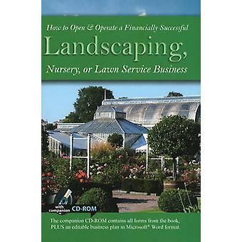 How to Open  Operate a Financially Successful Landscaping Nursery or Lawn Service Business by Wasnak & Lynn
