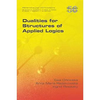 Dualities for Structures of Applied Logics by Orlowska & Ewa