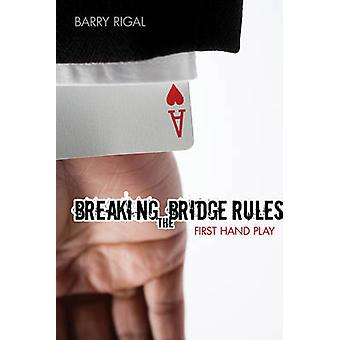 Breaking the Bridge Rules First Hand Play by Rigal & Barry