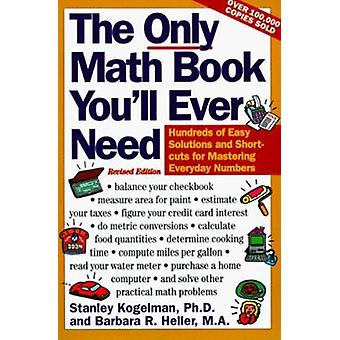 The Only Math Book You'LL Ever Need by Stanley Kogelman - 97800627250
