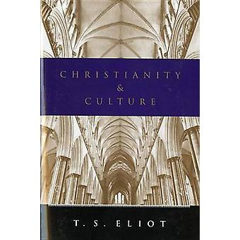 Christianity and Culture by Professor T S Eliot - 9780156177351 Book