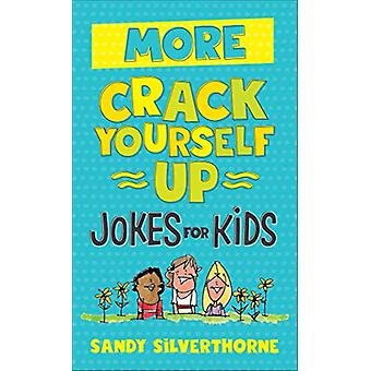 More Crack Yourself Up Jokes for Kids by Sandy Silverthorne - 9780800