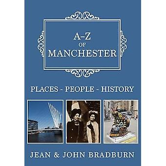 A-Z of Manchester - Places-People-History by Jean & John Bradburn