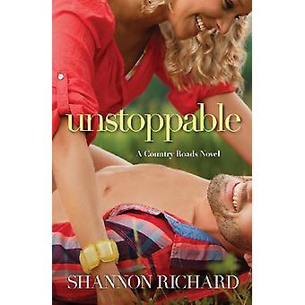 Unstoppable by Shannon Richard - 9781455547432 Book