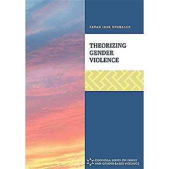 Theorizing Gender Violence by Sarah Jane Brubaker - 9781516533183 Book